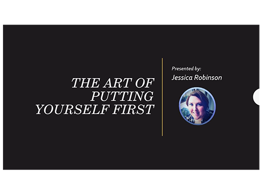 Art of Putting yourself 1st